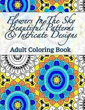 Flowers in the Sky Beautiful Patterns and Intricate Designs Adult Coloring...