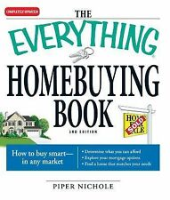 The Everything Homebuying Book: How to buy smart -- in any market..Determine wha