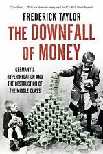 THE DOWNFALL OF MONEY -Frederick Taylor- PAPERBACK ~ NEW