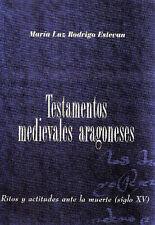 """""""TESTAMENTOS MEDIEVALES ARAGONESES, Ritos y actitudes ante la muerte, s. XV"""""""