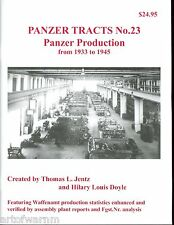 Panzer Tracts 23 - Panzer Production from 1933 to 1945   by Jentz & Doyle  SB