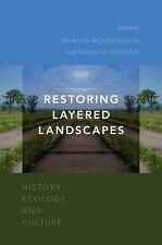 Restoring Layered Landscapes : History, Ecology, and Culture by Marion...