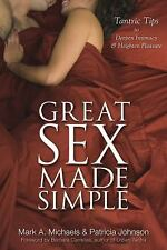 NEW Great Sex Made Simple : Tantric Tips to Deepen Intimacy & Heighten Pleasure