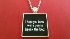 BDSM JEWELRY QUOTES Necklace  * I hope you know we're gonna break the bed