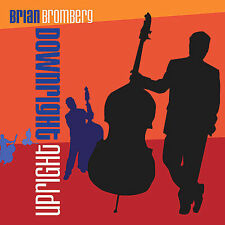 Downright Upright by Brian Bromberg (CD, Feb-2007, Artistry)
