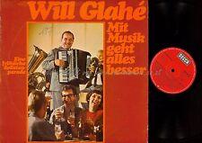 LP--WILL GLAHE--MIT MUSIK GEHT ALLES BESSER