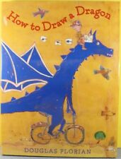 HOW TO DRAW A DRAGON   -Douglas Florian-   HARDCOVER  ~ NEW