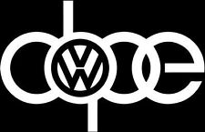 VW VOLKSWAGEN AUDI A4 DOPE SIGN VINYL STICKER DECAL GTI JETTA GOLF BEETLE #005