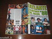 ATLANTE=ILLUSTRATO DEL CALCIO=ANNI '80=320 PAGINE=FOTOGRAFIE=AMARCORD=EPOCA=