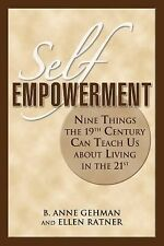 Self Empowerment: Nine Things the 19th Century Can Teach Us About Living in the