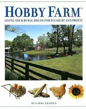 Hobby Farm: Living Your Rural Dream for Pleasure and Profit! List $24.9