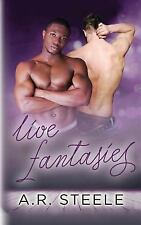 Tool Shed: Live Fantasies by A. R. Steele (2016, Paperback)
