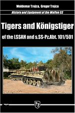 TIGERS AND KONIGSTIGER OF THE LSSAH AND s.SS-Pz.Abt. 101/501 HISTORY AND EQUIPME