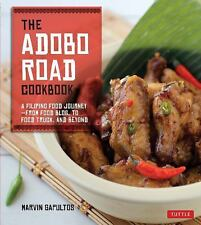 The Adobo Road Cookbook: A Filipino Food Journey-From Food Blog, to Food Truck,