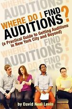 Where Do I Find Auditions? by David Levin (2014, Paperback)