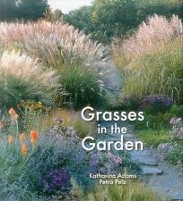 Grasses in the Garden by Katharina Adams and Petra Pelz (2015, Hardcover)