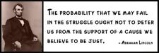 Wall Quote - ABRAHAM LINCOLN - The probability that we may fail in the struggle
