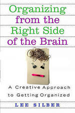 Organizing from the Right Side of the Brain by Lee Silber (Paperback, 2004)