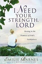 I Need Your Strength, Lord: Resting in the Promises of God's Faithfulness (Bar..