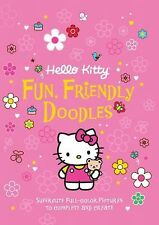 Hello Kitty Fun, Friendly Doodles: Supercute Full-Color Pictures to Create and C