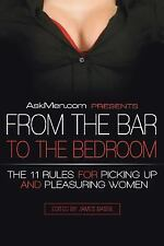 AskMen.com Presents From the Bar to the Bedroom: The 11 Rules for Picking Up and