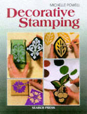 Decorative Stamping: On Clay and Ceramics, Fabrics and Metal, Wood and Card Mich