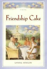 "Friendship Cake by Lynne Hinton:  ""SIGNED & INSCRIBED""   (2000, Hardcover)"