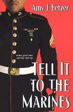Tell It To The Marines, Fetzer, Amy J., 0758208081, Book, Very Good