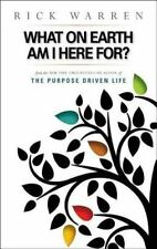 What on Earth Am I Here For? : The Purpose Driven Life by Rick Warren (2004,...