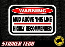 WARNING MUD ABOVE LINE STICKER DECAL SUITS OFFROAD OUTBACK 4WD 4X4 TYRES TRUCK