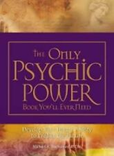 The Only Psychic Power Book You'll Ever Need: Discover Your Innate Ability to Un