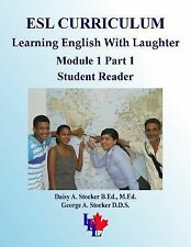 ESL Curriculum : Module 1 Part 1 Student Reader by George Stocker and Daisy...