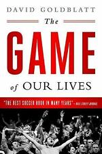 The Game of Our Lives : The English Premier League and the Making of Modern...