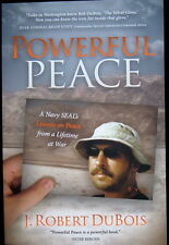 """""""Powerful Peace"""" A Navy SEAL's Lessons on Peace, DuBois, Signed, 2012, 1st Ed."""