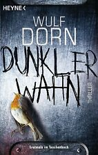 Dunkler Wahn von Wulf Dorn (2013, Taschenbuch) Thriller