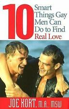 10 Smart Things Gay Men Can Do to Find Real Love by Kort, Joe
