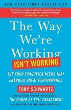 The Way We're Working Isn't Working : The Four Forgotten Needs That Energize...