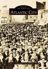 Images of America Ser.: Atlantic City by John T. Cunningham and Kenneth D....