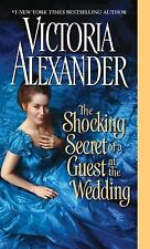 The Shocking Secret of a Guest at the Wedding by Victoria Alexander (2014,...