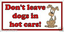 Don't leave dogs in hot cars - Bumper Sticker - Free Post
