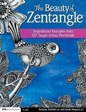 The Beauty of Zentangle: Inspirational Examples Suzanne McNeil Cindy Shepard New