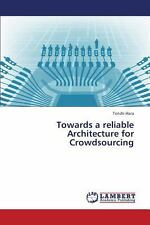 Towards a Reliable Architecture for Crowdsourcing by Hara Tenshi (2013,...