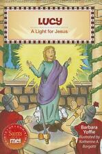 Lucy : A Light for Jesus by Barbara Yoffie (2013, Paperback)