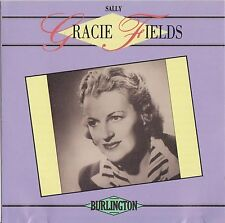 GRACIE FIELDS - Sally  BURLINGTON CD RAR!