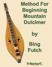 Method for Beginning Mountain Dulcimer by Bing Futch (2013, Paperback)
