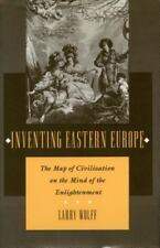 Inventing Eastern Europe : The Map of Civilization on the Mind of the...