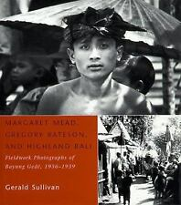 Margaret Mead, Gregory Bateson, and Highland Bali: Fieldwork Photograp-ExLibrary