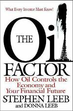The Oil Factor Protect Yourself and Profit from the Coming Energy Crisis LEEB