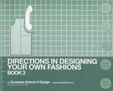 Directions In Designing Your Own Fashions (Book 3) by European School of Design