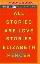 All Stories Are Love Stories : A Novel by Elizabeth Percer (2016, MP3 CD,...